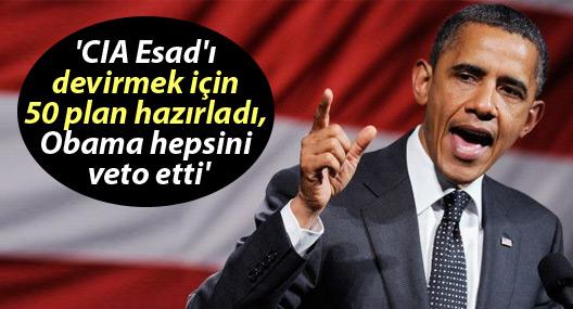 'CIA Esad'ı devirmek için 50 plan hazırladı, Obama hepsini veto etti'