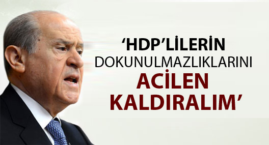 Bahçeli: HDP'lilerin dokunulmazlıklarını acilen kaldıralım