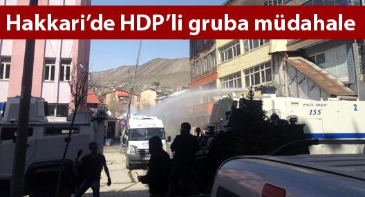 Hakkari'de HDP'li gruba müdahale