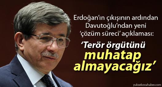 Erdoğan'ın çıkışı sonrası yeni açıklama: Terör örgütünü muhatap almayacağız