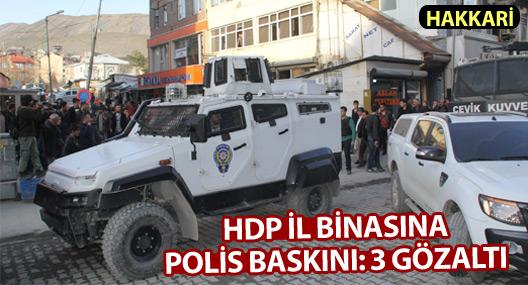 Hakkari'de HDP binasına polis baskını: 3 gözaltı
