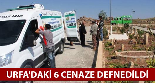 Urfa'daki 6 cenaze defnedildi