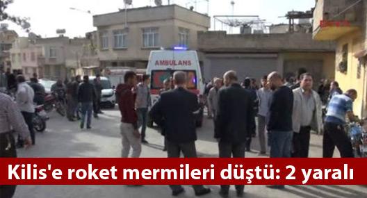 Kilis'e roket mermileri düştü: 2 yaralı