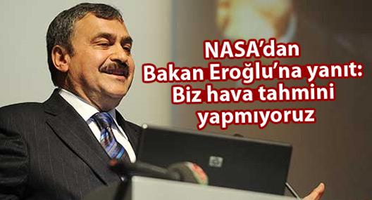 NASA'dan Bakan Eroğlu'na yanıt: Biz hava tahmini yapmıyoruz