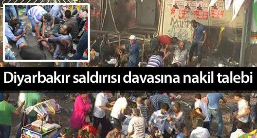 Diyarbakır saldırısı davasına nakil talebi