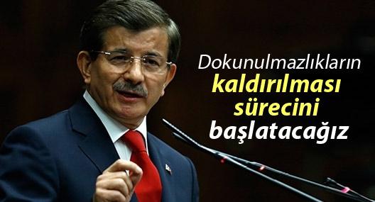 Davutoğlu: Dokunulmazlıkların kaldırılması sürecini başlatacağız