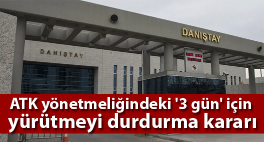 ATK yönetmeliğindeki '3 gün' için yürütmeyi durdurma kararı