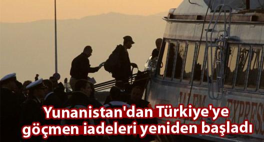 Yunanistan'dan Türkiye'ye göçmen iadeleri yeniden başladı