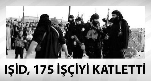 IŞİD, kaçırdığı 300 işçiden 175'ini katletti