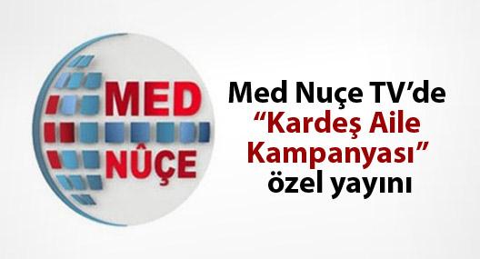 """Med Nuçe TV'de """"Kardeş Aile Kampanyası"""" özel yayını"""