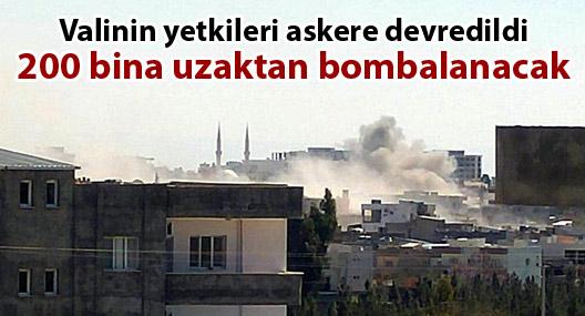 Nusaybin'de valinin yetkileri askere devredildi, 200 bina bombalanacak