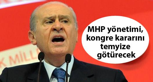 MHP yönetimi, kongre kararını temyize götürecek