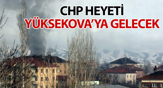 Chp Heyeti Yüksekova'ya Geliyor