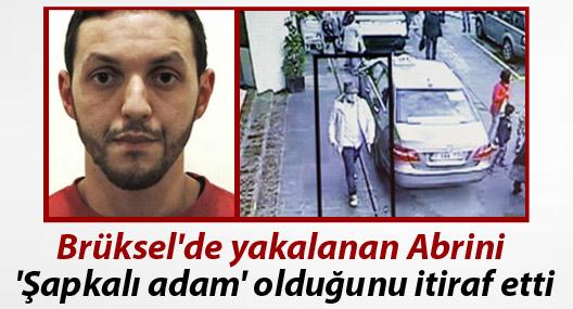 Brüksel'de yakalanan Abrini 'Şapkalı adam' olduğunu itiraf etti