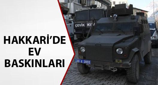 Hakkari'de ev baskınları: 3 gözaltı