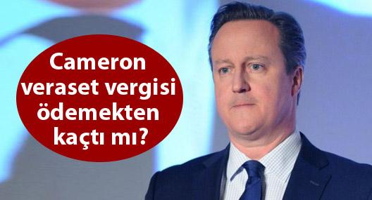 Cameron veraset vergisi ödemekten kaçtı mı?