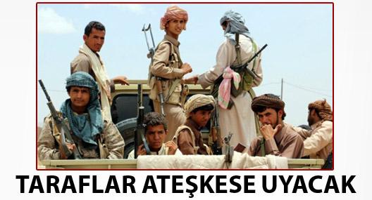 Yemen'de taraflar ateşkese uyacaklarını açıkladı
