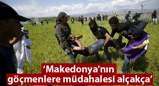 'Makedonya'nın göçmenlere müdahalesi alçakça'