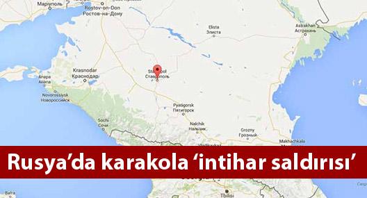Rusya'da karakol yakınında 'intihar saldırısı'