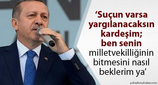 Erdoğan: Suçun varsa yargılanacaksın kardeşim
