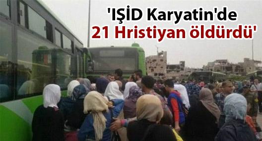 'IŞİD Karyatin'de 21 Hristiyan öldürdü'