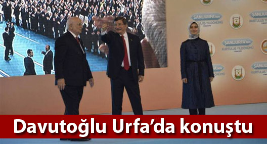 Davutoğlu Urfa'da konuştu