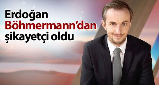 Erdoğan Böhmermann'dan şikayetçi oldu