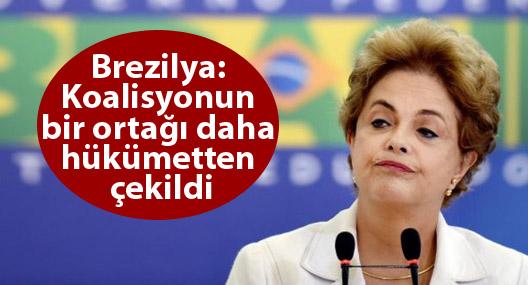 Brezilya: Koalisyonun bir ortağı daha hükümetten çekildi