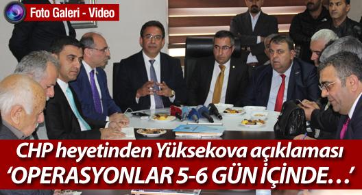 CHP heyetinden Yüksekova açıklaması