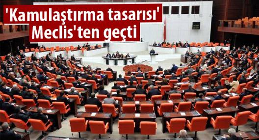 'Kamulaştırma tasarısı' Meclis'ten geçti