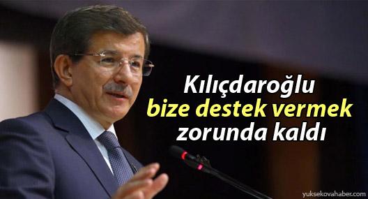Davutoğlu: Kılıçdaroğlu bize destek vermek zorunda kaldı