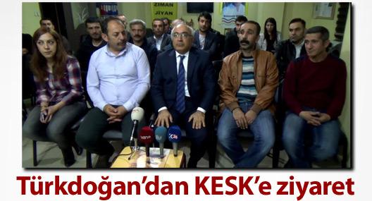 Türkdoğan'dan KESK'e geçmiş olsun ziyareti