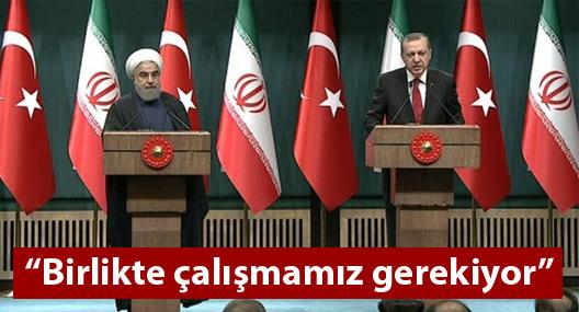 """Erdoğan: """"Birlikte çalışmamız gerekiyor"""""""