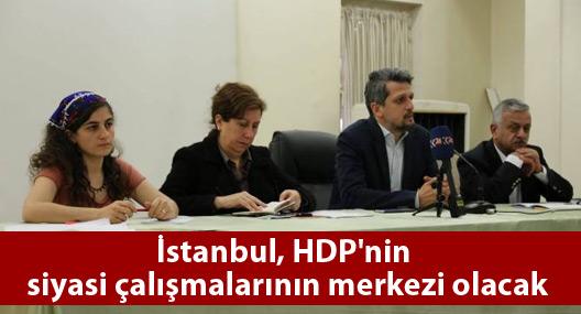 İstanbul HDP'nin siyasi çalışmalarının merkezi olacak