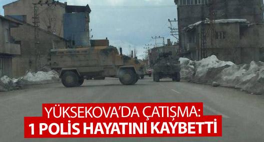 Yüksekova'da 1 polis hayatını kaybetti, 2 asker yaralandı
