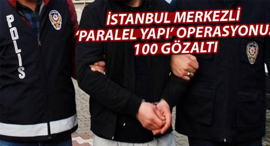İstanbul merkezli 'paralel yapı' operasyonu: 88 gözaltı