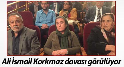 Ali İsmail Korkmaz davası görülüyor