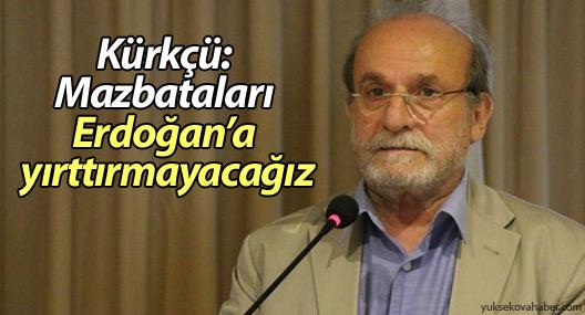 Kürkçü: Mazbataları Erdoğan'a yırttırmayacağız