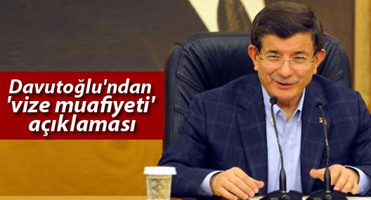 Davutoğlu'ndan 'vize muafiyeti' açıklaması