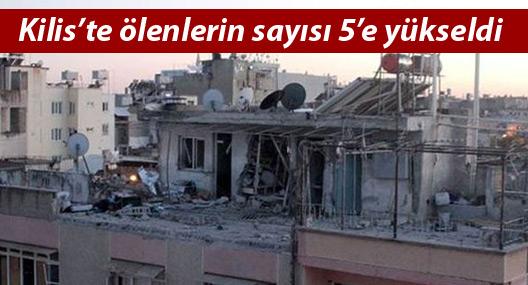 Kilis'e atılan roket sonucu ölenlerin sayısı 5'e yükseldi