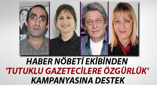Haber Nöbeti ekibinden 'Tutuklu Gazetecilere Özgürlük' kampanyasına destek