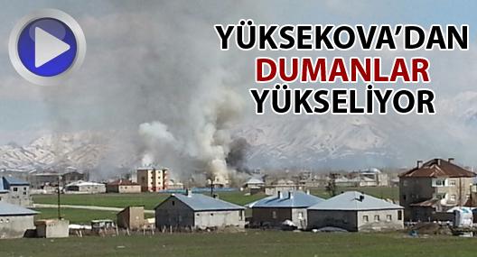 Yüksekova'dan dumanlar yükseliyor!