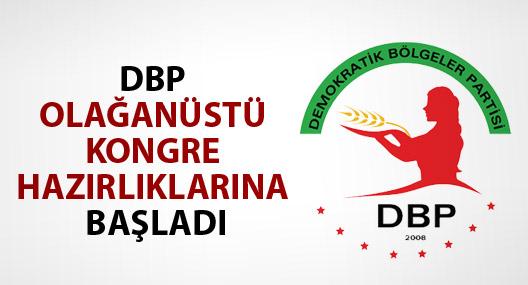 DBP Olağanüstü Kongre hazırlıklarına başladı