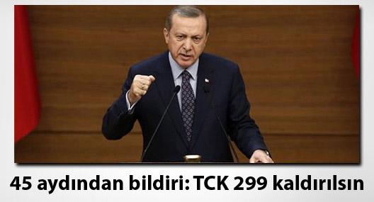 45 aydından bildiri: TCK 299 kaldırılsın