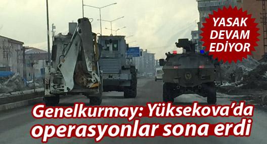 Genelkurmay: Yüksekova'da operasyonlar sona erdi