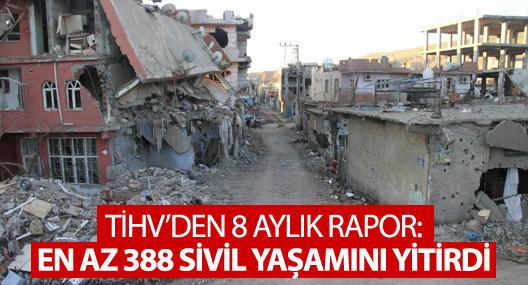 TİHV'den 8 aylık rapor: En az 388 sivil yaşamını yitirdi