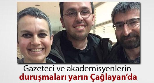 Gazeteci ve akademisyenlerin duruşmaları yarın Çağlayan'da