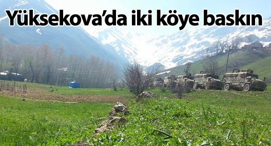 Yüksekova'da iki köye baskın