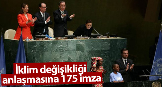 Tarihi iklim değişikliği anlaşmasına 175 imza