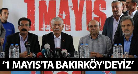 Emek örgütleri: 1 Mayıs'ta Bakırköy'deyiz